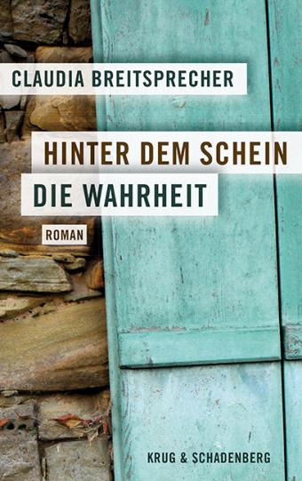 Cover von »Hinter dem Schein die Wahrheit« - ein Roman von Claudia Breitsprecher