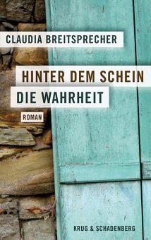 Cover zu »Hinter dem Schein die Wahrheit« - ein Roman von Claudia Breitsprecher