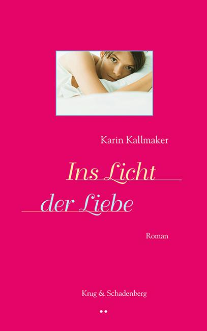 Cover von »Ins Licht der Liebe« – ein Roman von Karin Kallmaker