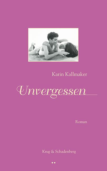Cover von »Unvergessen« – ein Roman von Karin Kallmaker