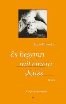Cover von »Es begann mit einem Kuss« – ein Roman von Karin Kallmaker