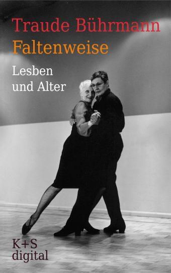 Cover von »Faltenweise - Lesben und Alter« von Traude Bührmann