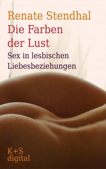 Cover von »Die Farben der Lust - Sex in lesbischen Liebesbeziehungen« von Renate Stendhal