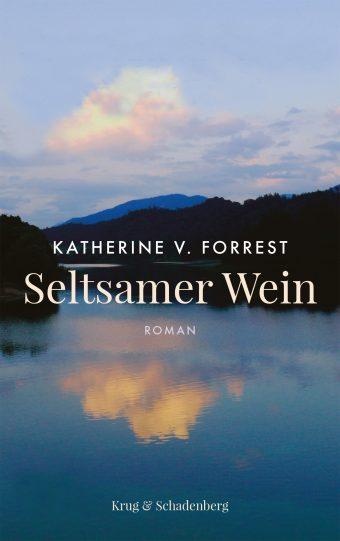 Cover von »Seltsamer Wein« – ein Roman von Katherine V. Forrest