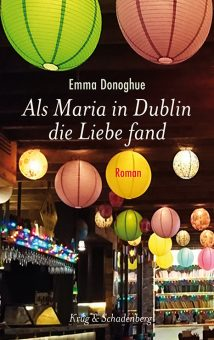 Dublin die Liebe fand« - ein Roman von Emma Donoghue
