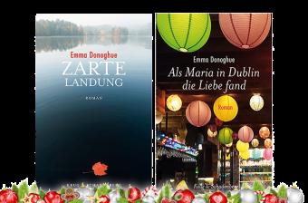 Cover von Emma Donoghues Romanen »Zarte Landung« und »Als Maria in Dublin die Liebe fand«