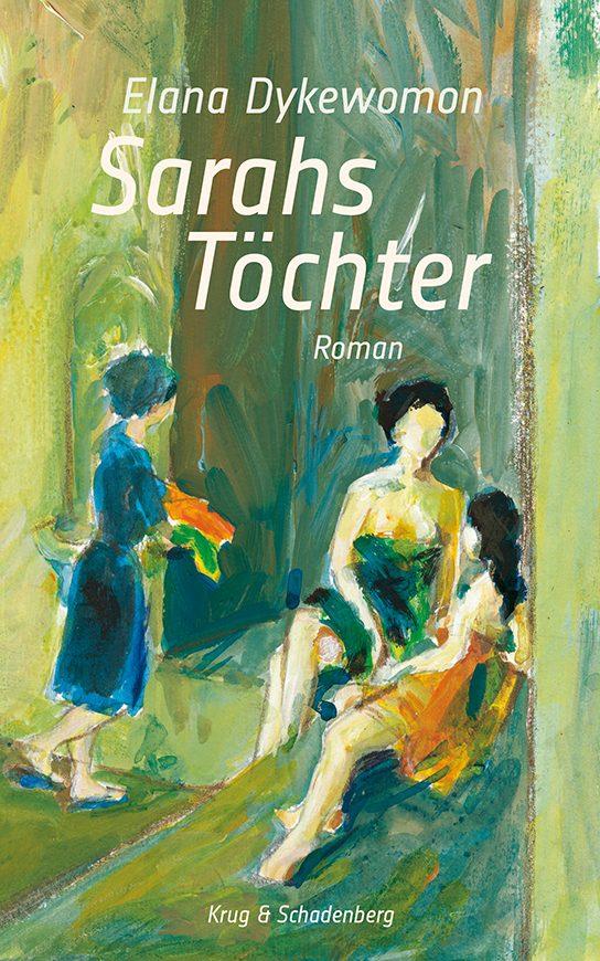 »Sarahs Töchter« - ein Roman von Elana Dykewomon