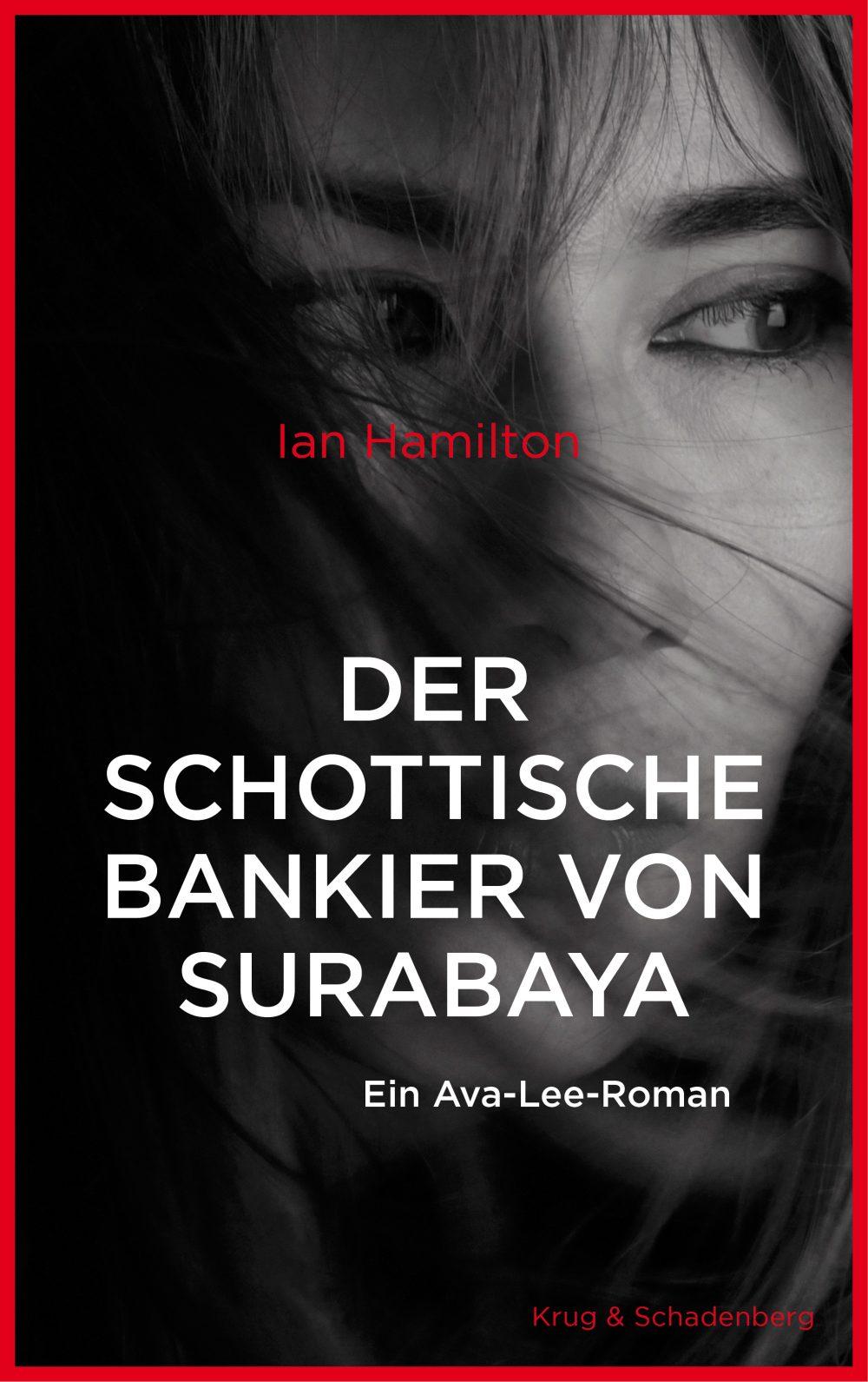 »Der schottische Bankier von Surabaya« – ein Ava-Lee-Roman von Ian Hamilton