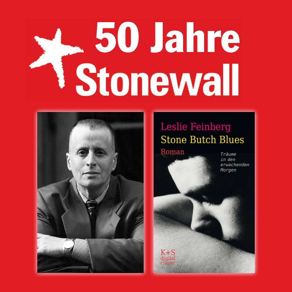 Zur Erinnerung an 50 Jahre Stonewall. Und an Leslie Feinberg und den Klassiker »Stone Butch Blues«. Foto von Feinberg und das Cover ihres/seines Buches.